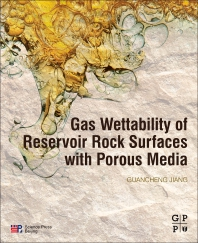 Cover image for Gas Wettability of Reservoir Rock Surfaces with Porous Media