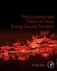 Cover image for The Economics and Politics of China's Energy Security Transition