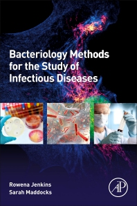 Bacteriology Methods for the Study of Infectious Diseases - 1st Edition - ISBN: 9780128152225, 9780128152232