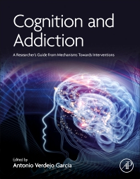 Cognition and Addiction - 1st Edition - ISBN: 9780128152980, 9780128152997