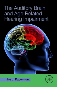 Cover image for The Auditory Brain and Age-Related Hearing Impairment