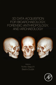 Cover image for 3D Data Acquisition for Bioarchaeology, Forensic Anthropology and Archaeological Contexts