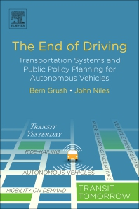 The End of Driving - 1st Edition - ISBN: 9780128154519, 9780128165102
