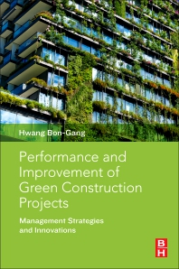 Performance and Improvement of Green Construction Projects - 1st Edition - ISBN: 9780128154830, 9780128154847