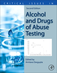 Critical Issues in Alcohol and Drugs of Abuse Testing - 2nd Edition - ISBN: 9780128156070, 9780128156087