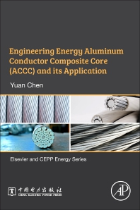 Engineering Energy Aluminum Conductor Composite Core (ACCC) and Its Application - 1st Edition - ISBN: 9780128156117, 9780128156124