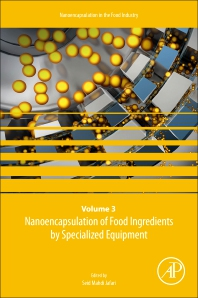 Nanoencapsulation of Food Ingredients by Specialized Equipment - 1st Edition - ISBN: 9780128156711, 9780128156728