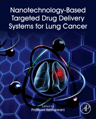 Nanotechnology-Based Targeted Drug Delivery Systems for Lung Cancer - 1st Edition - ISBN: 9780128157206, 9780128163672