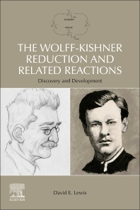 The Wolff-Kishner Reduction and Related Reactions - 1st Edition - ISBN: 9780128157275, 9780128165201