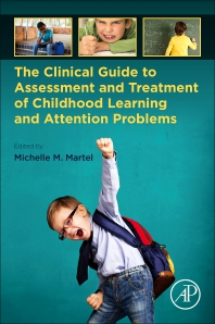 Cover image for The Clinical Guide to Assessment and Treatment of Childhood Learning and Attention Problems