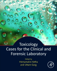 Toxicology Cases for the Clinical and Forensic Laboratory - 1st Edition - ISBN: 9780128158463