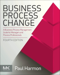 Business Process Change - 4th Edition - ISBN: 9780128158470, 9780128158487