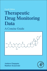 Therapeutic Drug Monitoring Data - 4th Edition - ISBN: 9780128158494, 9780128158500