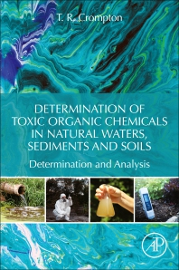 Determination of Toxic Organic Chemicals In Natural Waters, Sediments and Soils - 1st Edition - ISBN: 9780128158562, 9780128165300