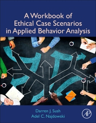 Cover image for A Workbook of Ethical Case Scenarios in Applied Behavior Analysis