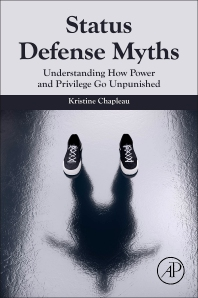 Understanding Status Defense Myths - 1st Edition - ISBN: 9780128159125