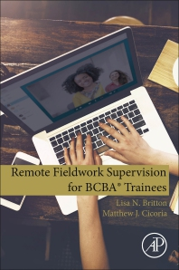 Remote Fieldwork Supervision for BCBA® Trainees - 1st Edition - ISBN: 9780128159149, 9780128162743