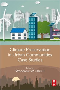 Climate Preservation in Urban Communities Case Studies - 1st Edition - ISBN: 9780128159200, 9780128154366