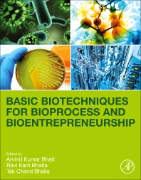 Basic Biotechniques for Bioprocess and Bioentrepreneurship - 1st Edition - ISBN: 9780128161098