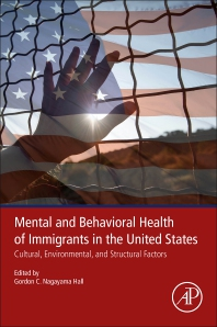 Mental and Behavioral Health of Immigrants in the United States - 1st Edition - ISBN: 9780128161173