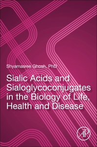 Cover image for Sialic Acids and Sialoglycoconjugates in the Biology of life, Health and Disease