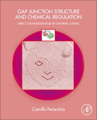Gap Junction Structure and Chemical Regulation - 1st Edition - ISBN: 9780128161500, 9780128163801