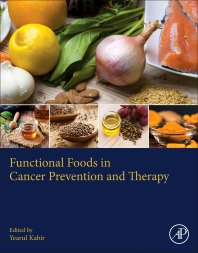 Functional Foods in Cancer Prevention and Therapy - 1st Edition - ISBN: 9780128161517, 9780128165386