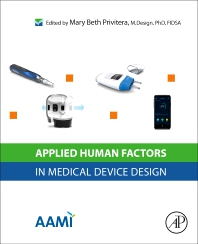 Applied Human Factors in Medical Device Design - 1st Edition - ISBN: 9780128161630, 9780128161647