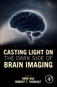Casting Light on the Dark Side of Brain Imaging - 1st Edition - ISBN: 9780128161791, 9780128163092