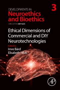 Ethical Dimensions of Commercial and DIY Neurotechnologies - 1st Edition - ISBN: 9780128161814, 9780128161821