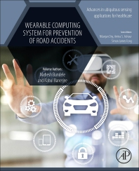 Wearable Computing System for Prevention of Road Accidents - 1st Edition - ISBN: 9780128162484