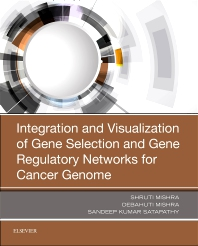 Integration and Visualization of Gene Selection and Gene Regulatory Networks for Cancer Genome - 1st Edition - ISBN: 9780128163566, 9780128163573