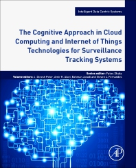 Cover image for The Cognitive Approach in Cloud Computing and Internet of Things Technologies for Surveillance Tracking Systems