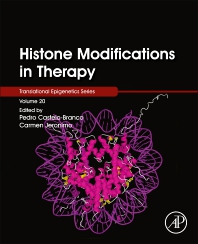 Histone Modifications in Therapy - 1st Edition - ISBN: 9780128164228, 9780128167403