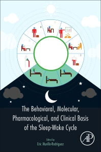 Cover image for The Behavioral, Molecular, Pharmacological, and Clinical Basis of the Sleep-Wake Cycle