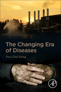 The Changing Era of Diseases - 1st Edition - ISBN: 9780128164396, 9780128165812