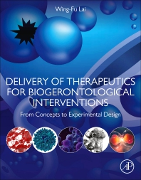 Cover image for Delivery of Therapeutics for Biogerontological Interventions
