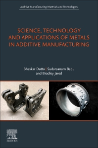 Cover image for Science, Technology and Applications of Metals in Additive Manufacturing