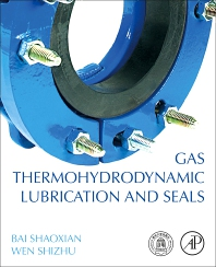 Cover image for Gas Thermohydrodynamic Lubrication and Seals