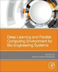 Deep Learning and Parallel Computing Environment for Bioengineering Systems - 1st Edition - ISBN: 9780128167182