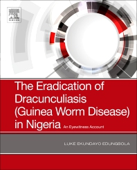 cover of The Eradication of Drancunculiasis (Guinea Worm Disease) in Nigeria - 1st Edition