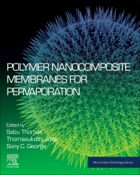 Polymer Nanocomposite Membranes for Pervaporation - 1st Edition - ISBN: 9780128167854, 9780128167861