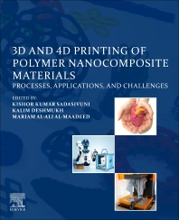 3D and 4D Printing of Polymer Nanocomposite Materials - 1st Edition - ISBN: 9780128168059, 9780128173022
