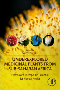 Underexplored Medicinal Plants from Sub-Saharan Africa - 1st Edition - ISBN: 9780128168141, 9780128168219