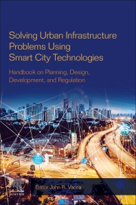 Cover image for Solving Urban Infrastructure Problems Using Smart City Technologies