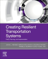 Creating Resilient Transportation Systems - 1st Edition - ISBN: 9780128168202