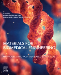 Cover image for Materials for Biomedical Engineering: Hydrogels and Polymer-based Scaffolds