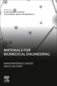 Materials for Biomedical Engineering: Nanomaterials-based Drug Delivery - 1st Edition - ISBN: 9780128169131, 9780128169148