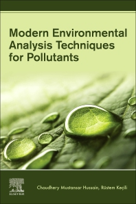 Modern Environmental Analysis Techniques for Pollutants - 1st Edition - ISBN: 9780128169346, 9780128169353