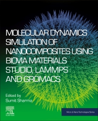 Cover image for Molecular Dynamics Simulation of Nanocomposites using BIOVIA Materials Studio, Lammps and Gromacs